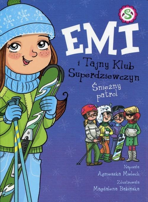 okładka Emi i Tajny Klub Superdziewczyn Tom 6 Śnieżny patrol, Książka | Mielech Agnieszka