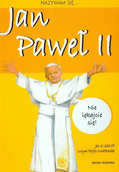 okładka Nazywam się Jan Paweł II, Książka | Góra Jan