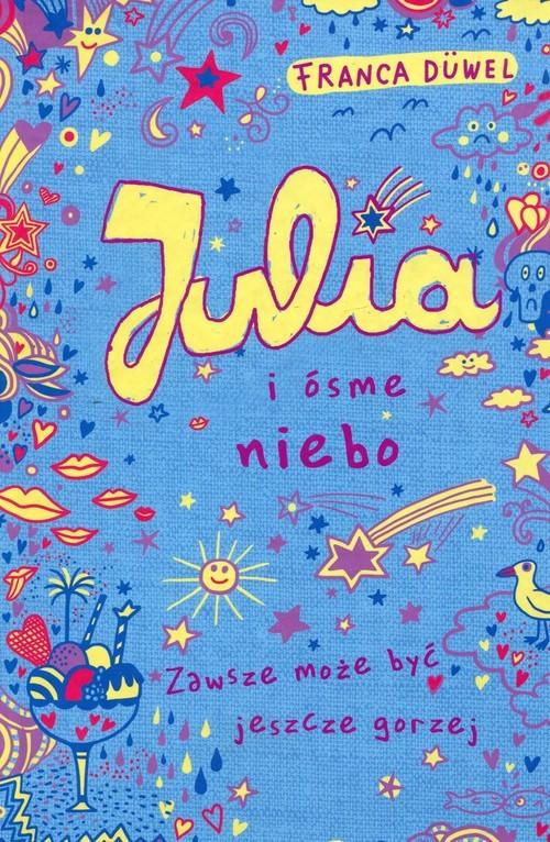 okładka Julia i ósme niebo Zawsze może być jeszcze gorzej, Książka | Duwel Franca