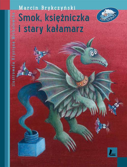 okładka Smok księżniczka i stary kałamarz, Książka | Marcin Brykczyński