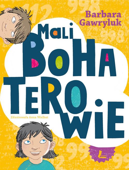 okładka Mali bohaterowie, Książka | Barbara  Gawryluk