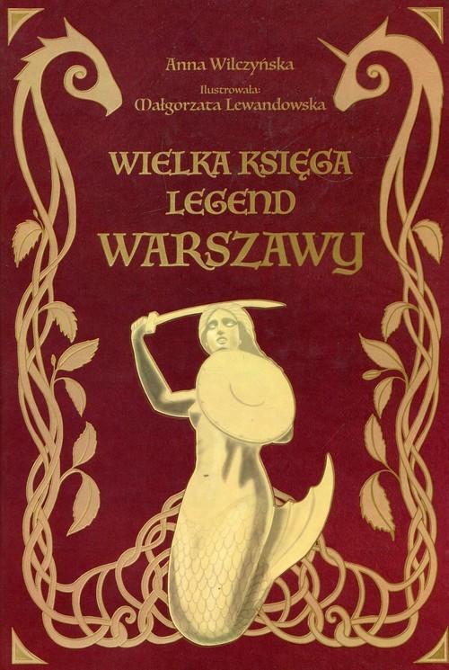 okładka Wielka księga legend Warszawy, Książka | Wilczyńska Anna