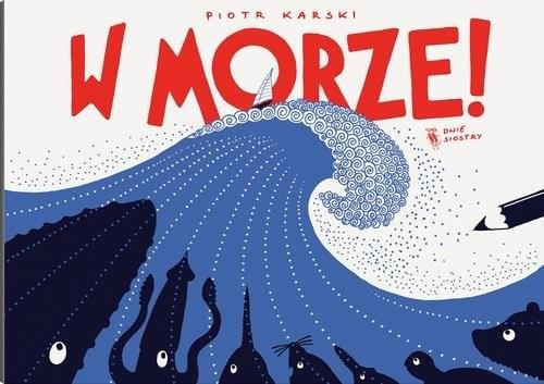 okładka W morze!, Książka | Karski Piotr