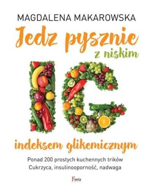 okładka Jedz pysznie z niskim indeksem glikemicznym, Książka | Makarowska Magdalena