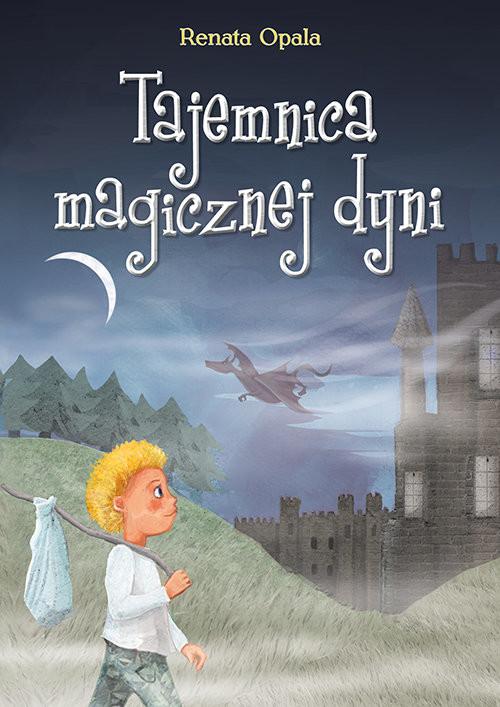 okładka Tajemnica magicznej dyni, Książka | Opala Renata