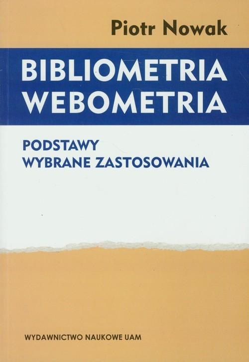 okładka Bibliometria Webometria Podstawy Wybrane zastosowania, Książka | Nowak Piotr