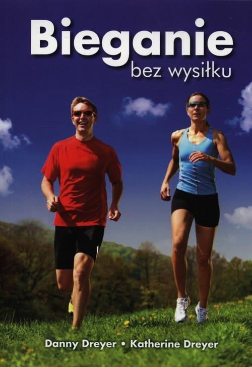 okładka Bieganie bez wysiłku Chi Running, Książka | Danny Dreyer, Katherine Dreyer