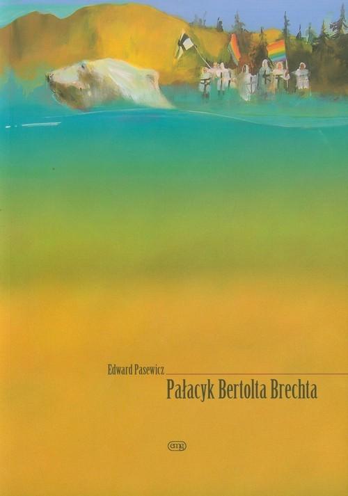 okładka Pałacyk Bertolda Brechta, Książka   Pasewicz Edward