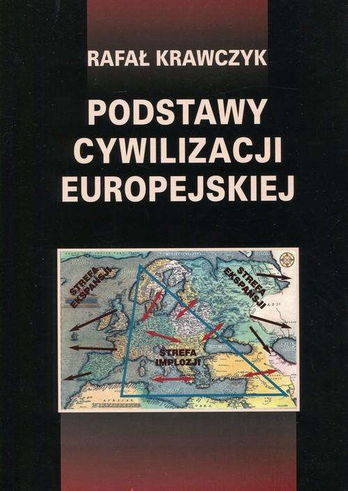 okładka Podstawy cywilizacji europejskiej, Książka | Rafał  Krawczyk