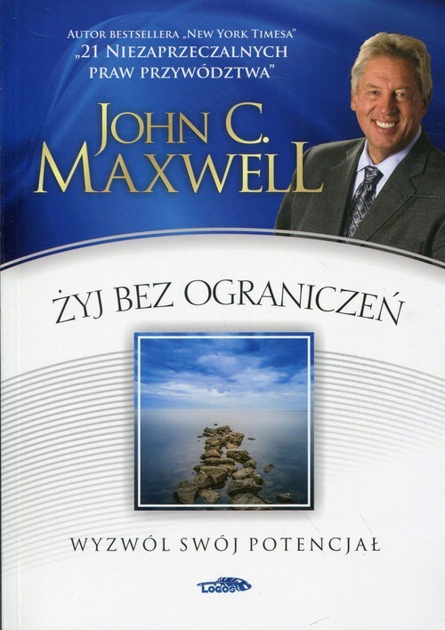okładka Żyj bez ograniczeń Wyzwól swój potencjałksiążka      John C. Maxwell