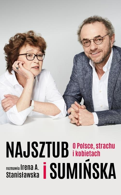 okładka Najsztub i Sumińska O Polsce, strachu i kobietach, Książka | Irena Stanisławska, Dorota Sumińska, Najsztub