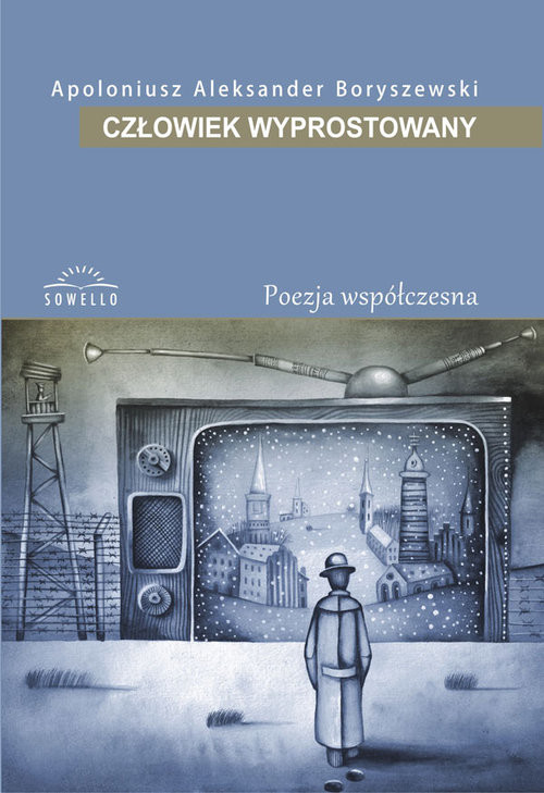 okładka Człowiek Wyprostowany, Książka | Apoloniusz Aleksander Boryszewski