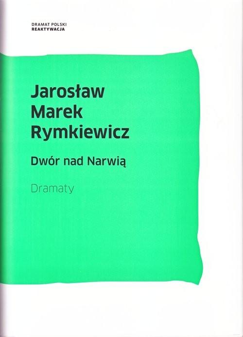 okładka Dwór nad Narwią Dramaty, Książka   Jarosław Marek Rymkiewicz