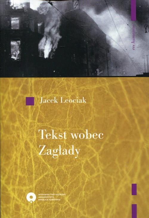 okładka Tekst wobec Zagłady O relacjach z getta warszawskiego, Książka | Jacek Leociak