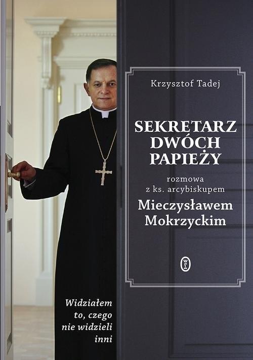 okładka Sekretarz dwóch papieży, Książka | Mieczysław Mokrzycki, Krzysztof Tadej