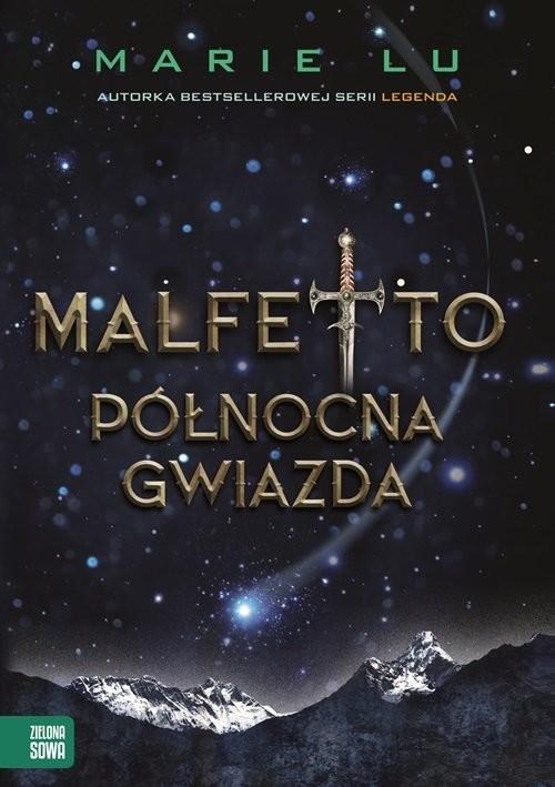 okładka Malfetto Północna Gwiazda Tom 3, Książka | Marie Lu