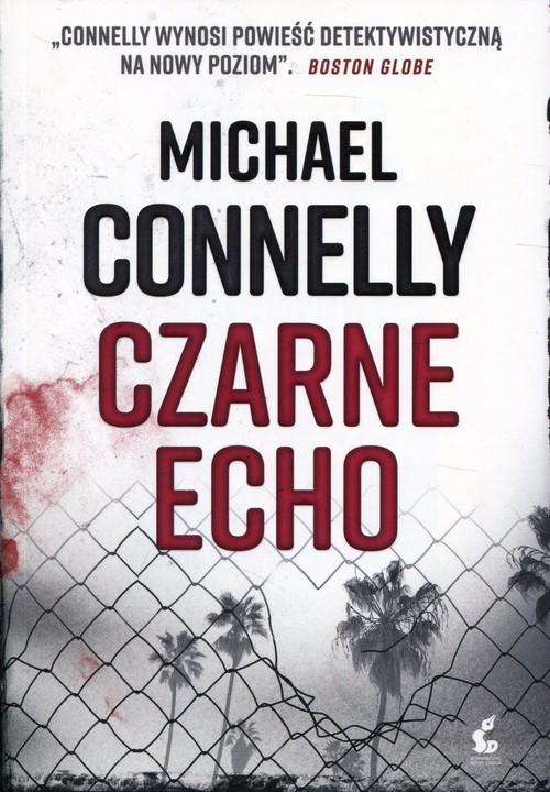 okładka Czarne echo, Książka | Connelly Michael