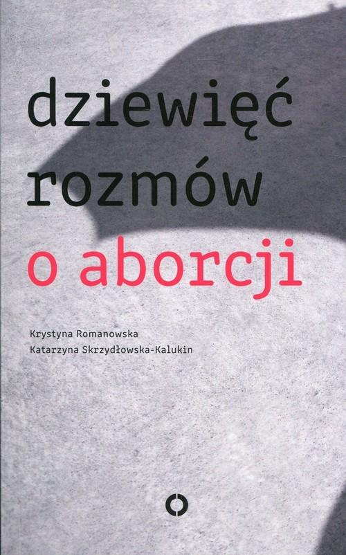 okładka Dziewięć rozmów o aborcji, Książka | Krystyna Romanowska