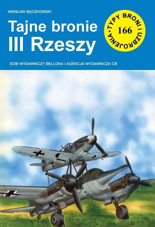 okładka Tajne bronie III Rzeszy, Książka | Bączkowski Wiesław