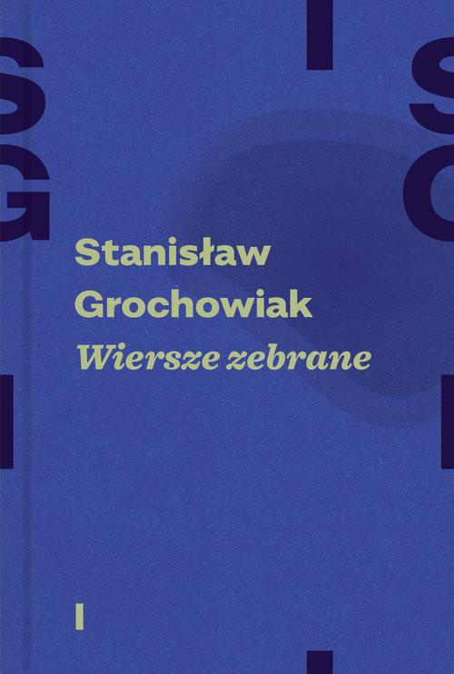 okładka Wiersze zebrane Tom 1/2, Książka | Grochowiak Stanisław