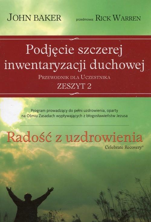 okładka Radość z uzdrowienia Przewodnik dla uczestnika Zeszyt 2 Podjęcie szczerej inwentaryzacji duchowej, Książka | Baker John
