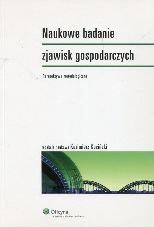okładka Naukowe badanie zjawisk gospodarczych Perspektywa metodologiczna, Książka |