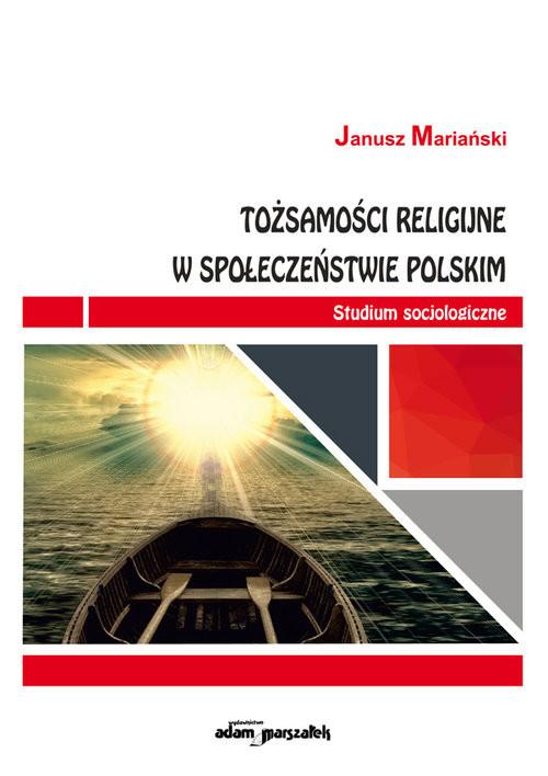okładka Tożsamości religijne w społeczeństwie polskim Studium socjologiczne, Książka   Mariański Janusz