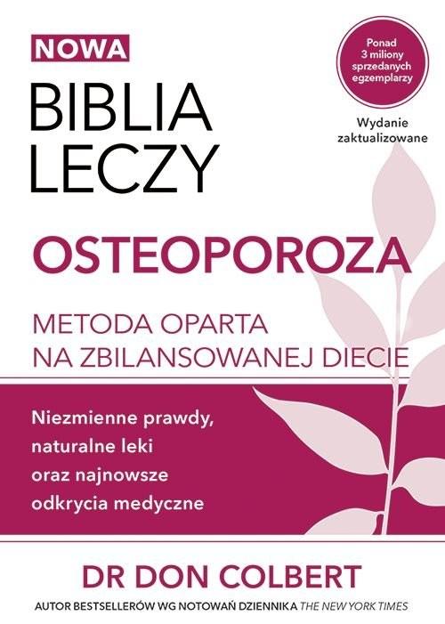 okładka Biblia leczy Osteoporoza Metoda oparta na zbilansowanej diecie., Książka | Colbert Don