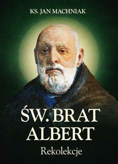 okładka Rekolekcje Św. Brat Albert Chmielowski, Książka | Jan Machniak