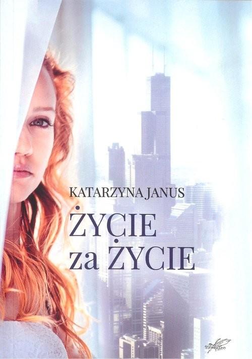 okładka Życie za życie, Książka   Katarzyna Janus
