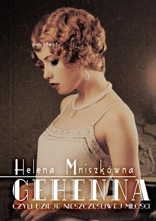 okładka Gehenna, czyli dzieje nieszczęśliwej miłości, Książka | Helena Mniszkówna