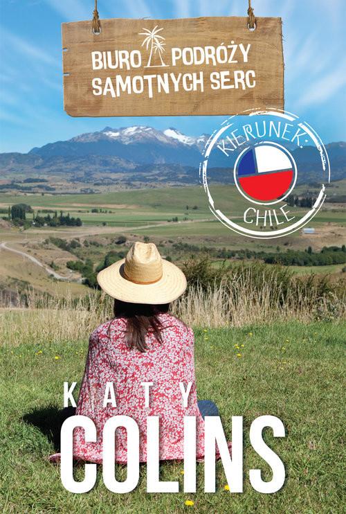 okładka Biuro Podróży Samotnych Serc Kierunek Chile, Książka | Colins Katy