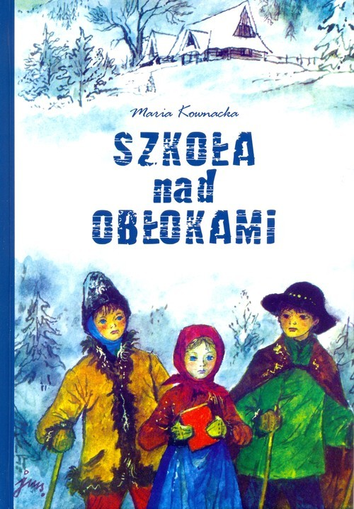okładka Szkoła nad obłokamiksiążka |  | Kownacka Maria
