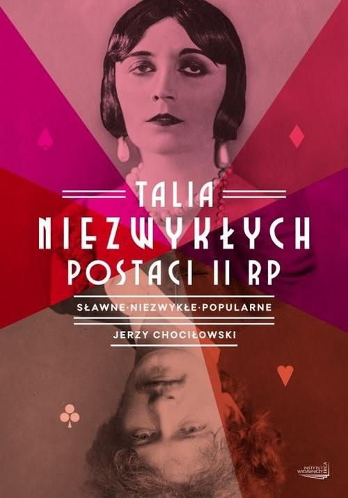 okładka Talia niezwykłych postaci II RP Sławne, niezwykłe, popularne, Książka | Chociłowski Jerzy