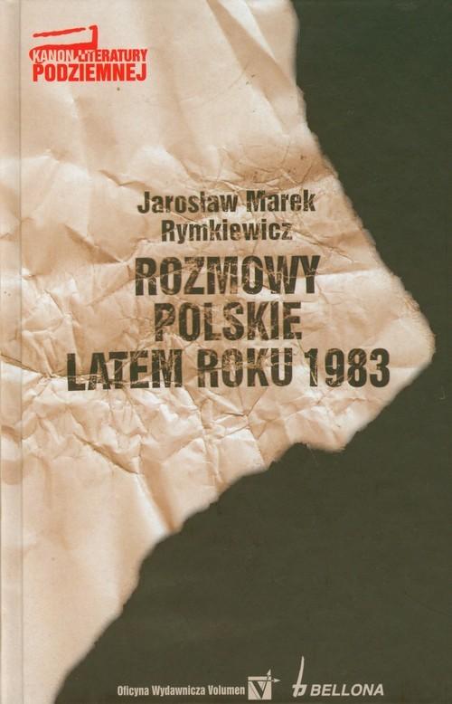 okładka Rozmowy polskie latem roku 1983, Książka   Jarosław Marek Rymkiewicz