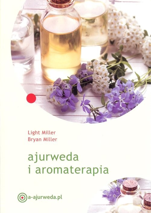 okładka Ajurweda i aromaterapia, Książka | Light Miller, Bryan Muller