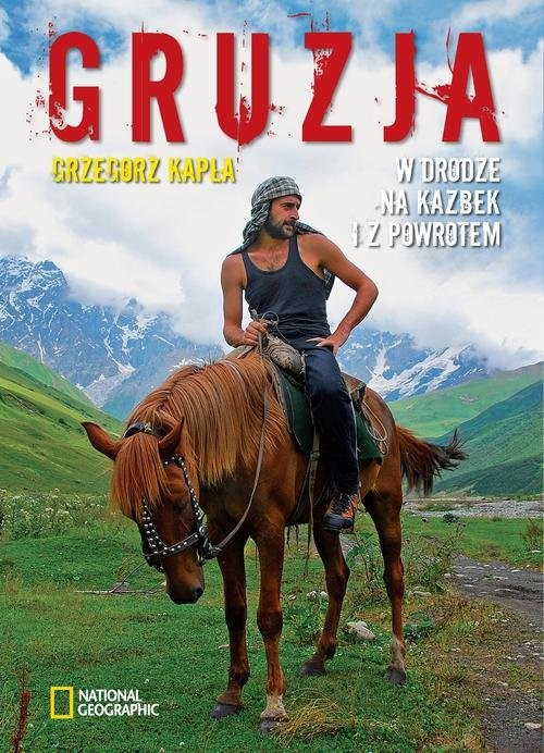 okładka Gruzja W drodze na Kazbek i z powrotem, Książka | Grzegorz Kapla