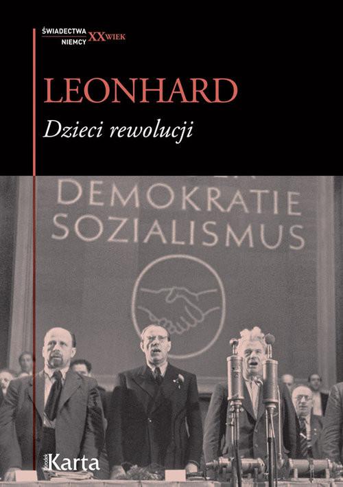 okładka Dzieci rewolucji, Książka   Leonhard Wolfgang