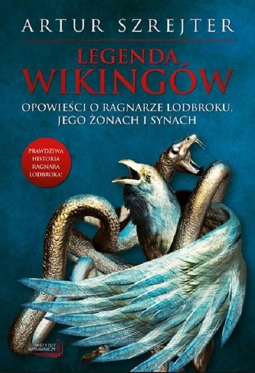 okładka Legenda wikingów Opowieści o Ragnarze Lodbroku, Książka | Szrejter Artur