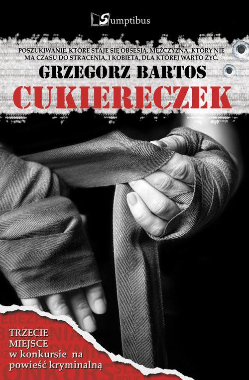okładka Cukiereczek, Książka | Bartos Grzegorz