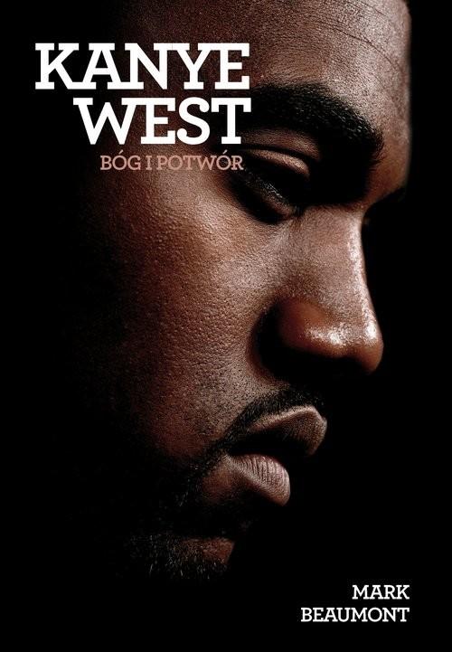 okładka Kanye West Bóg i potwórksiążka |  | Mark  Beaumont