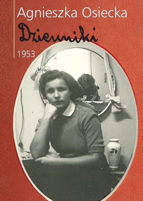okładka Dzienniki 1953, Książka   Agnieszka Osiecka