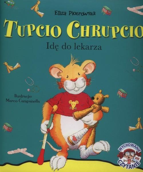 okładka Tupcio Chrupcio Idę do lekarza, Książka | Piotrowska Eliza
