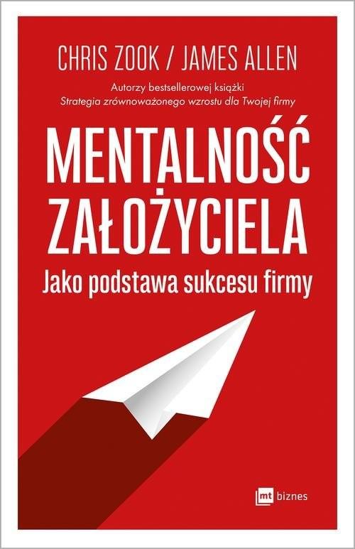 okładka Mentalność założyciela jako podstawa sukcesu firmy, Książka   Chris Zook, James Allen