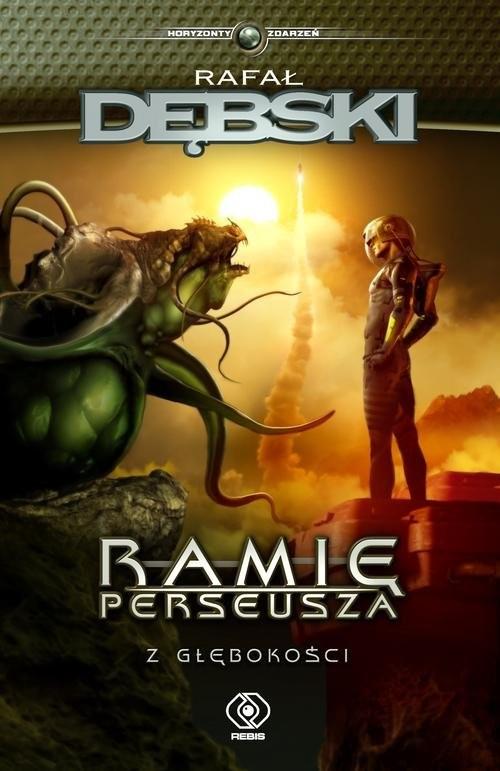 okładka Ramię Perseusza  Z głębokości, Książka | Rafał Dębski