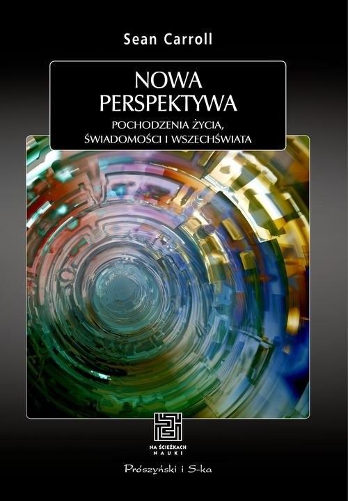 okładka Nowa perspektywa Pochodzenie życia, świadomości i Wszechświata, Książka | Carroll Sean