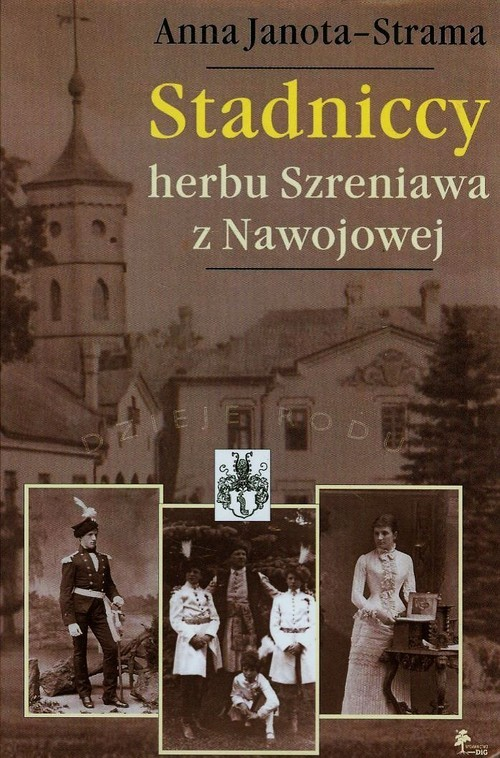 okładka Stadniccy herbu Szreniawa z Nawojowej, Książka | Janota-Strama Anna