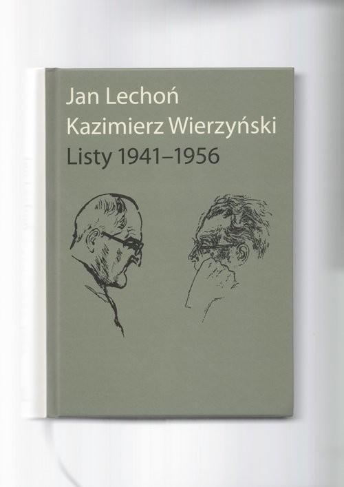 okładka Jan Lechoń Kazimierz Wierzyński Listy 1941-1956, Książka   Jan Lechoń, Kazimierz Wierzyński