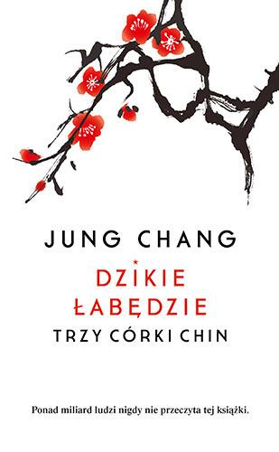 okładka Dzikie łabędzie. Trzy córy Chinksiążka |  | Chang Jung