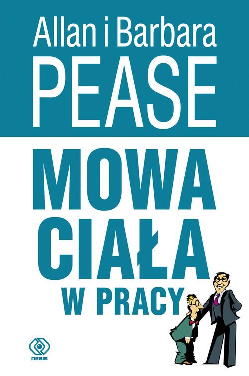 okładka Mowa ciała w pracy, Książka | Pease Allan, Pease Barbara